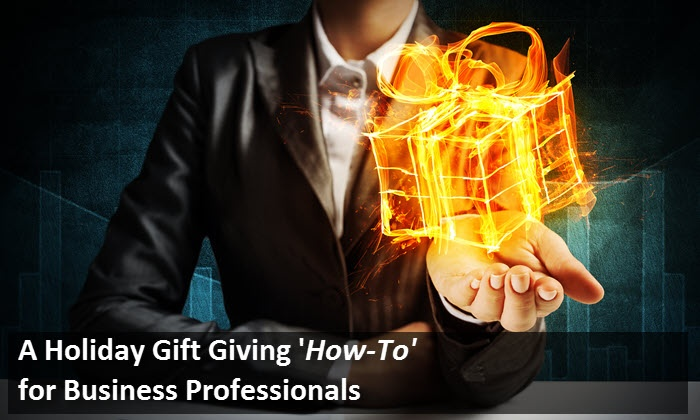 A-Holiday-Gift-Giving-How-To-for-Business-Professionals.jpg